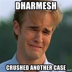 90s Problems - dharmesh crushed another case