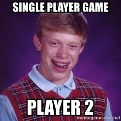 Bad Luck Brian - Single player game player 2
