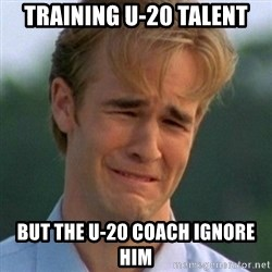 90s Problems - training u-20 talent but the u-20 coach ignore him