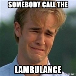 90s Problems - SomeBody call the Lambulance