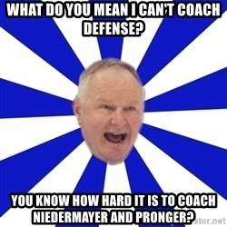 Crafty Randy - what do you mean i can't coach defense? you know how hard it is to coach niedermayer and pronger?