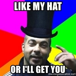 facebookazad - LIKE MY HAT OR I'LL GET YOU