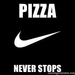 Nike swoosh - Pizza  Never stops