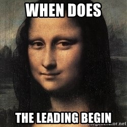 the mona lisa  - when does the leading begin
