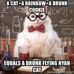 Chemistry Cat - A cat+a rainbow+a drunk cookie equals a drunk flying nyan cat