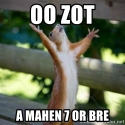 Praising Squirrel - oo zot a mahen 7 or bre