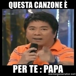 You don't do that to me meme - QUESTA CANZONE È  PER TE : PAPA