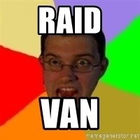 Typical Gamer - RAID Van