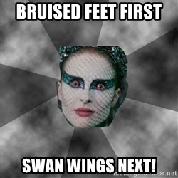 Black Swan Eyes - Bruised feet first  Swan wings NEXT!