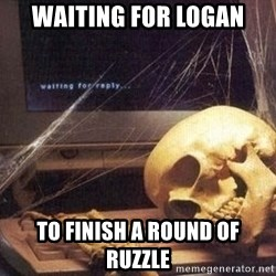 Waiting Skeleton 95 - Waiting for logan To finish a round of ruzzle