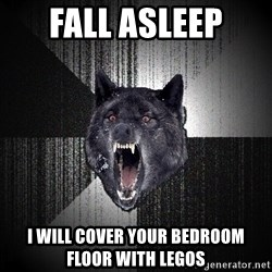 Insanity Wolf - fall asleep i will cover your bedroom floor with legos