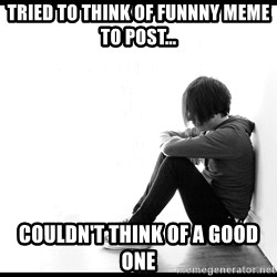 First World Problems - tried to think of funnny meme to post... couldn't think of a good one
