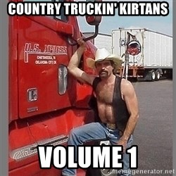 macho trucker  - Country truckin' kirtans Volume 1