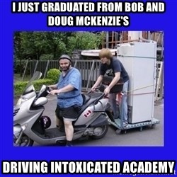 Motorfezzie - I just graduated from bob and doug mckenzie's driving intoxicated academy