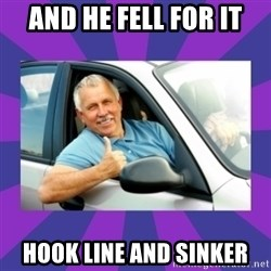Perfect Driver - and he fell for it hook line and sinker