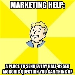 Fallout 3 - marketing help: a place to send every half-assed moronic question you can think of