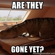 T Rex Makes Bed - Are they gone yet?