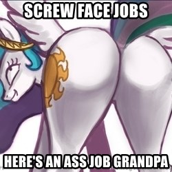 Princess Molestia Flank - screw face jobs Here's an ass job grandpa