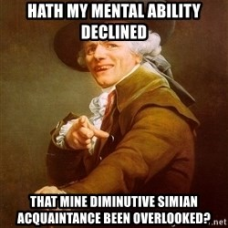 Joseph Ducreux - HATH MY MENTAL ABILITY DECLINED THAT MINE DIMINUTIVE SIMIAN ACQUAINTANCE BEEN OVERLOOKED?