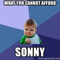 Success Kid - what you cannot afford sonny