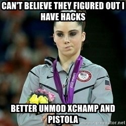 McKayla Maroney Not Impressed - Can't Believe they figured out i have hacks better unmod xchamp and pistola