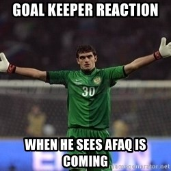 Real Goalkeeper - GOAL KEEPER REACTION WHEN HE SEES AFAQ IS COMING