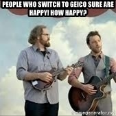 Happier than Geico Guys - People who switch to geico sure are happy! How haPpy?