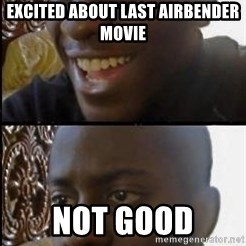 disappointed black guy - excited about last airbender movie not good