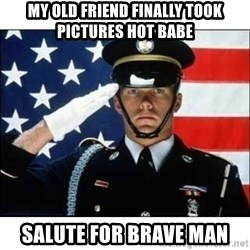 salute - My old friend finally took pictures hot babe salute for brave man