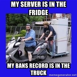 Motorfezzie - My server is in the fridge my bans record is in the truck