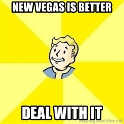 Fallout 3 - New VeGAS IS BETTER DEAL WITH IT
