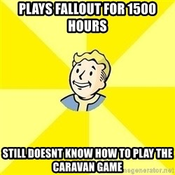 Fallout 3 - plays fallout for 1500 hours still doesnt know how to play the caravan game