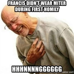 hnnng - Francis didn't wear miter during first homily hhhnnnngggggg