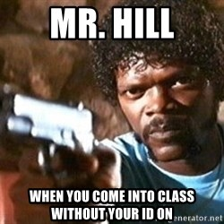 Pulp Fiction - MR. HILL WHEN YOU COME INTO CLASS WITHOUT YOUR ID ON