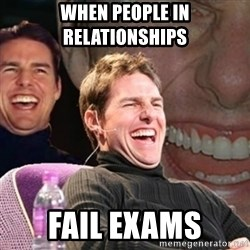 Tom Cruise laugh - when people in relationships fail exams