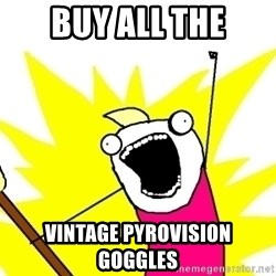 X ALL THE THINGS - buy all the vintage pyrovision goggles
