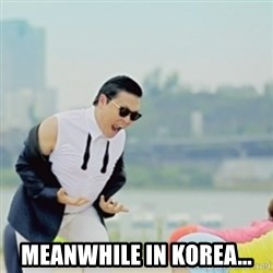 Gangnam Style -  MEANWHILE IN KOREA...