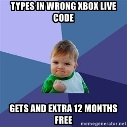 Success Kid - types in wrong xbox live code gets and extra 12 months free