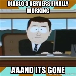 And it's gone - diablo 3 servers finally working aaand its gone