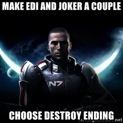 Mass Effect - make EDI and Joker a Couple Choose Destroy Ending