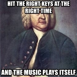 J.S. Bach - Hit the right keys at the right time and the music plays itself