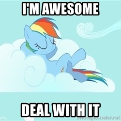 Rainbow Dash Cloud - I'm awesome deal with it