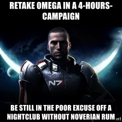 Mass Effect - Retake omega in a 4-hours-campaign be still in the poor excuse off a nightclub without noverian Rum
