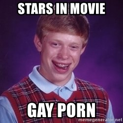 Bad Luck Brian - stars in movie gay porn