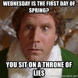 Throne of Lies Elf - Wednesday is the first day of spring? you sit on a throne of lies