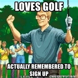 Happy Golfer - loves golf actually remembered to sign up