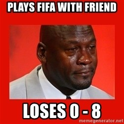 crying michael jordan - plays fifa with friend loses 0 - 8