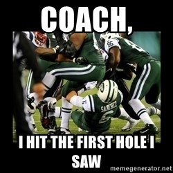 Mark Sanchez Butt Fumble - Coach,  I hit the first hole I saw