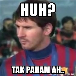 Messi Dont Understand - HUH? TAK PAHAM AH..