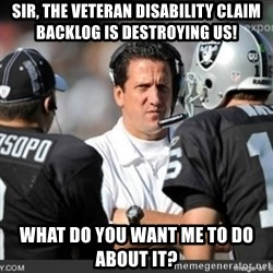 Knapped  - sir, the veteran disability claim backlog is destroying us! what do you want me to do about it?